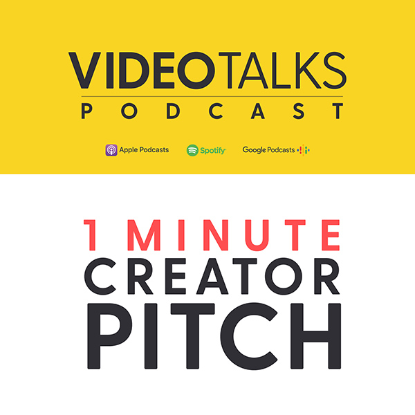 video talks podcast 1 minute creator pitch