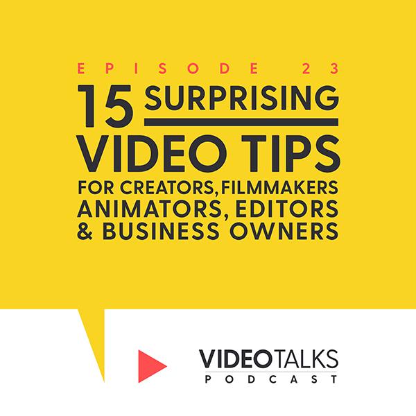 Video Talks Podcast Episode 23_Expert Video Tips_Title 01